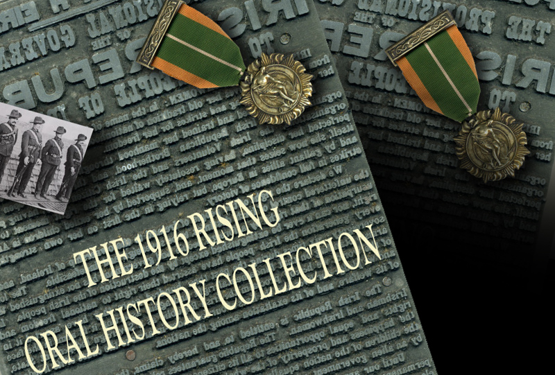 Irish Life and Lore - 1916 Rising Oral History